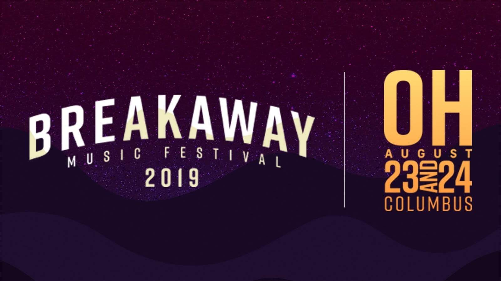 Breakaway Music Festival - Columbus: 5 Sets Not To Miss
