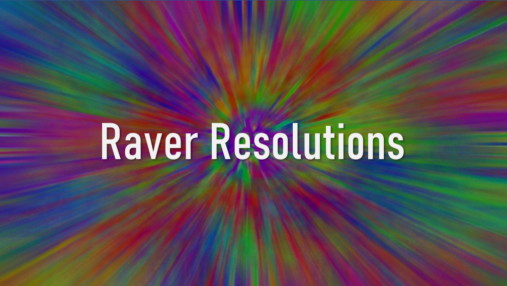 5 New Year's Resolutions for Ravers