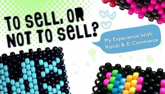 KANDI DILEMMA: WHEN IS IT ACCEPTABLE TO SELL?
