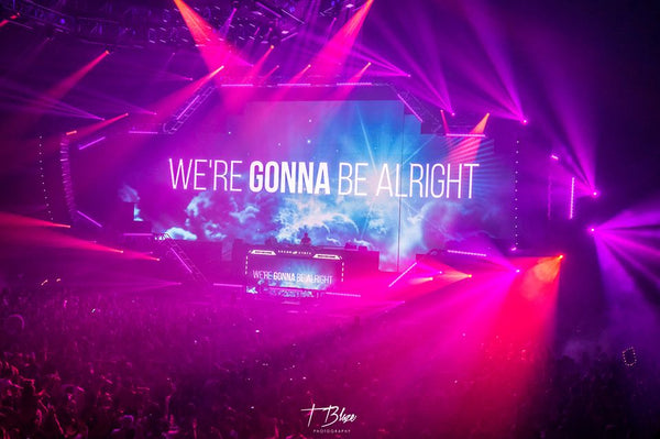 We're Gonna Be Alright Text at EDM Show
