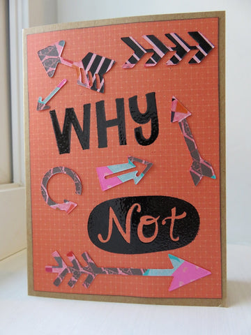 greeting card - Why Not?