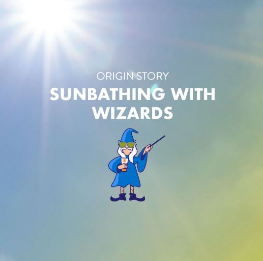 SUNBATHING WITH WIZARDS (OG'S)