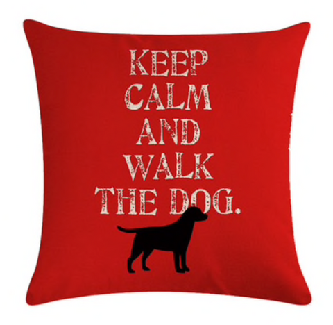 Decorative Pillow Case - Keep Calm And Walk The Dog