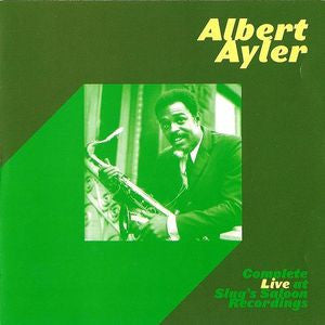 Albert Ayler ‎– Complete Live At Slug's Saloon Recordings