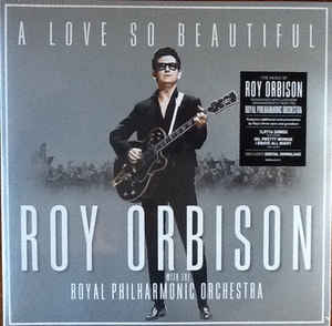 Roy Orbison With The Royal Philharmonic Orchestra - A Love So Beautiful (LP, Album)