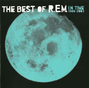 R.E.M. - In Time: The Best Of R.E.M. 1988-2003 (CD, Comp, RP)