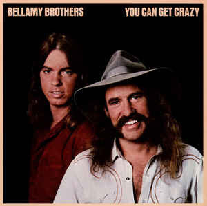 Bellamy Brothers - You Can Get Crazy (LP, Album)