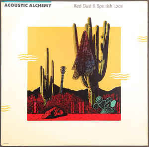 Acoustic Alchemy - Red Dust & Spanish Lace (LP)