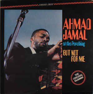 Ahmad Jamal Trio - At The Pershing / But Not For Me (LP, Album, RM)