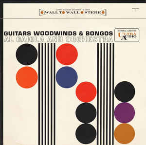 Al Caiola And Orchestra - Guitars, Woodwinds & Bongos (LP, Album)