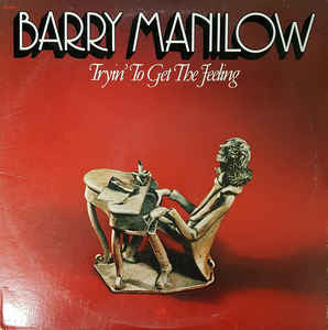 Barry Manilow - Tryin' To Get The Feeling (LP, Album)