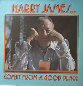 Harry James - Comin' From A Good Place (LP, Album, Ltd)