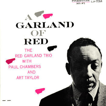 The Red Garland Trio With Paul Chambers /Art Taylor ‎– A Garland Of Red  ‎(CD, Album, RM, RE)