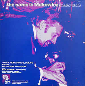 Adam Makowicz - The Name Is Makowicz (Ma-kó-vitch) (LP, Album)