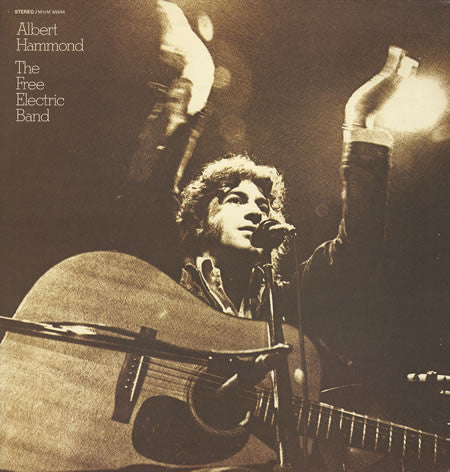 Albert Hammond ‎– The Free Electric Band  (LP, Album)
