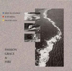 John McLaughlin, Al Di Meola, Paco De Lucía - Passion, Grace & Fire (LP, Album)