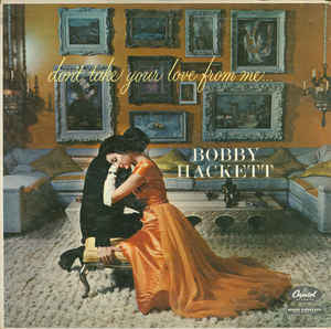 Bobby Hackett - Don't Take Your Love From Me (LP, Album, Mono)