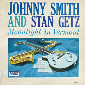 Johnny Smith And Stan Getz - Moonlight In Vermont (LP, Album, RE, Mono)