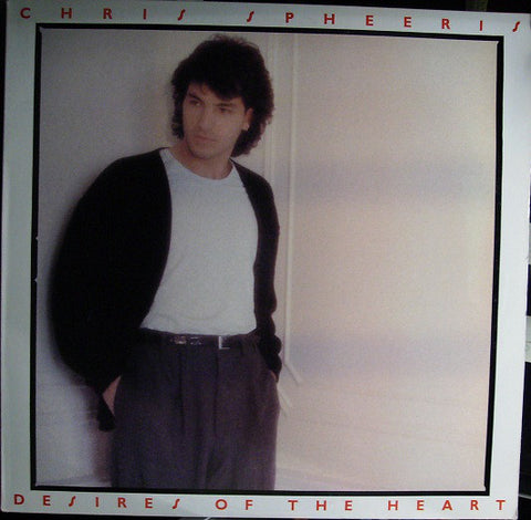 Chris Spheeris - Desires Of The Heart (LP, Album)