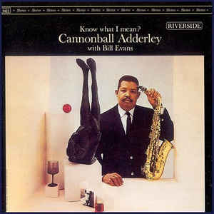 Cannonball Adderley With Bill Evans - Know What I Mean? (CD, Album, RE)