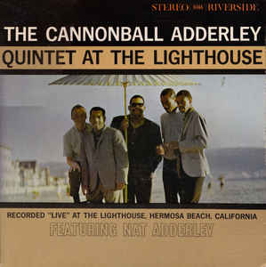 The Cannonball Adderley Quintet - At The Lighthouse (LP, Album)