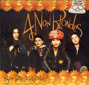 4 Non Blondes - Bigger, Better, Faster, More! (LP, Album)