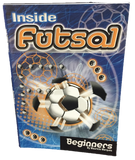 Inside Futsal - Beginners Futsal Manual