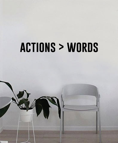 Actions are Greater than Words Quote Wall Decal Sticker Bedroom Home Room Art Vinyl Inspirational Motivational Teen Decor Decoration