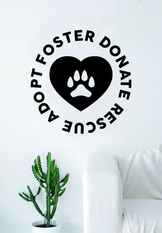 Adopt Foster Donate Rescue Dog Puppy Wall Decal Sticker Room Art Vinyl Beautiful Animal Shelter Pet Rescue Vet Paw Print Heart Love