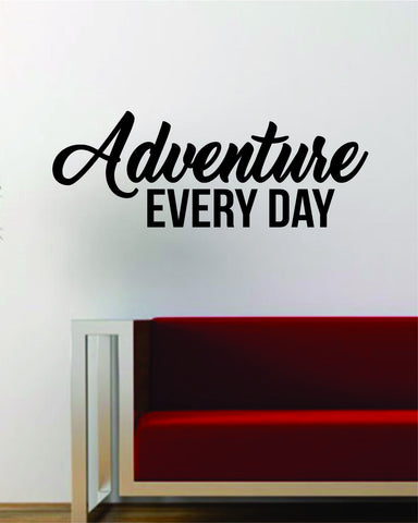 Adventure Every Day Quote Decal Sticker Wall Vinyl Art Decor Home Travel Wanderlust Mountains