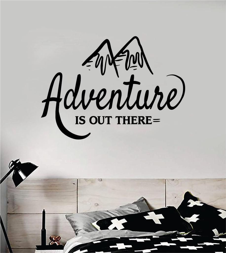 Adventure Is Out There V2 Wall Decal Sticker Bedroom Living Room Art Vinyl Beautiful Inspirational Travel Mountains Wanderlust Explore Teen Kids Baby