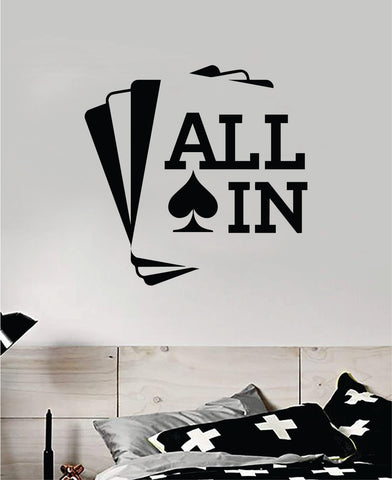 All In Cards Wall Decal Sticker Vinyl Art Bedroom Room Decor Teen Quote Inspirational Boy Girl Las Vegas Texas Hold Em Casino Man Cave Blackjack