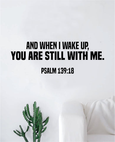 And When I Wake Up Psalm Quote Wall Decal Sticker Bedroom Home Room Art Vinyl Inspirational Motivational Teen Decor Religious Bible Verse Blessed Spiritual God