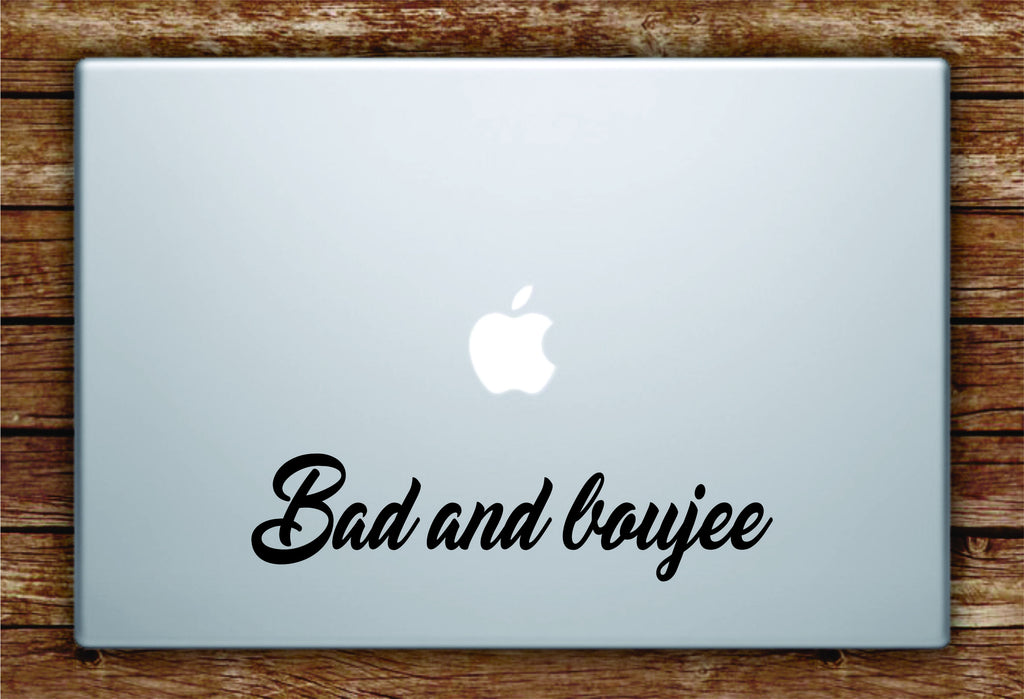 bad and boujee laptop apple macbook quote wall decal sticker art