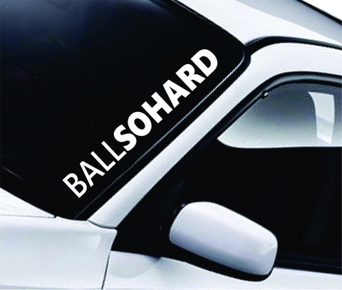 Ball So Hard Large Quote Design Sticker Vinyl Art Words Decor Car Truck JDM Windshield Race Drift Window