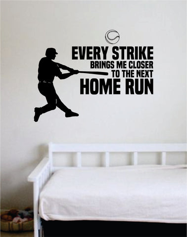 Baseball Every Strike Home Run Quote Decal Sticker Wall Vinyl Art Home Decor Inspirational Sports Teen Ball Bat Babe Ruth