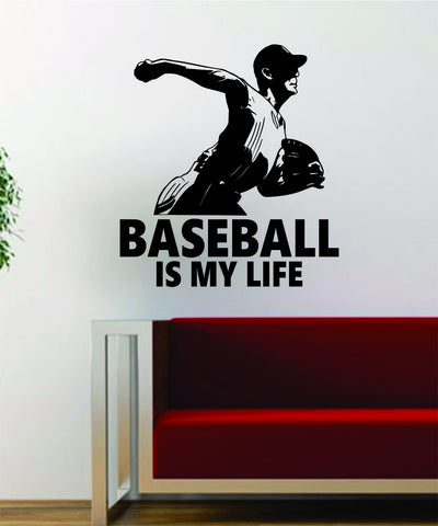 Baseball is My Life v2 Pitcher Decal Wall Vinyl Art Sticker Sports Decor Room MLB - boop decals - vinyl decal - vinyl sticker - decals - stickers - wall decal - vinyl stickers - vinyl decals