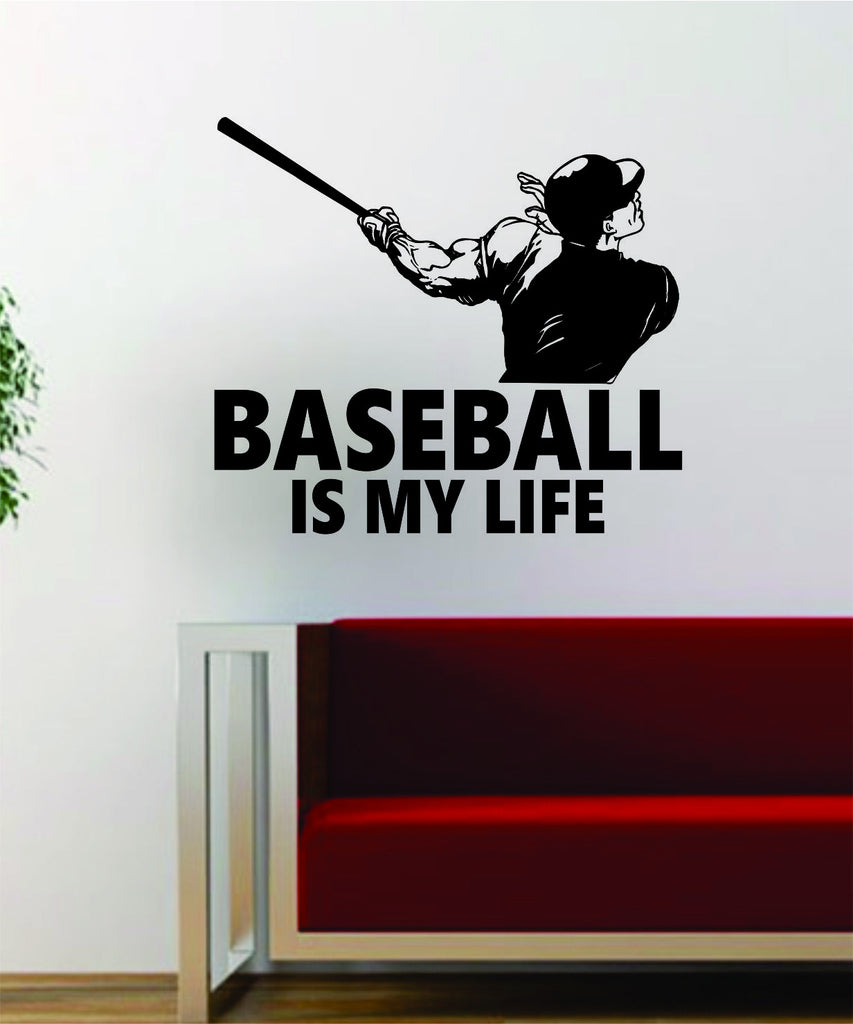 Baseball Is My Life V3 Batter Home Run Decal Wall Vinyl Art Sticker Sports  Decor Room