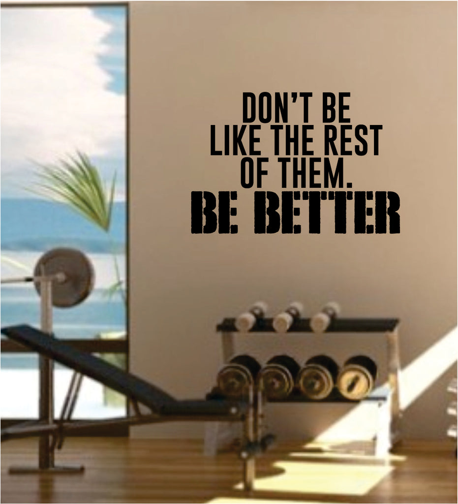 Be better gym quote fitness health work out decal sticker wall