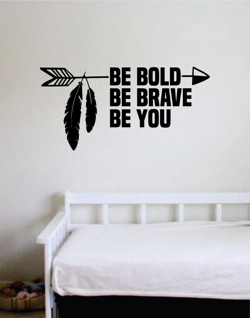 Be Bold Brave You Arrow V2 Quote Wall Decal Sticker Room Bedroom Art V Boop Decals
