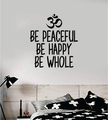 Be Peaceful Happy Whole Quote Decal Sticker Wall Vinyl Art Decor Room Teen Kids Namaste Yoga Om Meditate Zen Buddha Relax Breathe