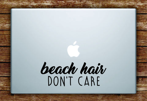 Beach Hair Don't Care Quote Laptop Decal Sticker Vinyl Art Quote Macbook Apple Decor Cute Inspirational Ocean