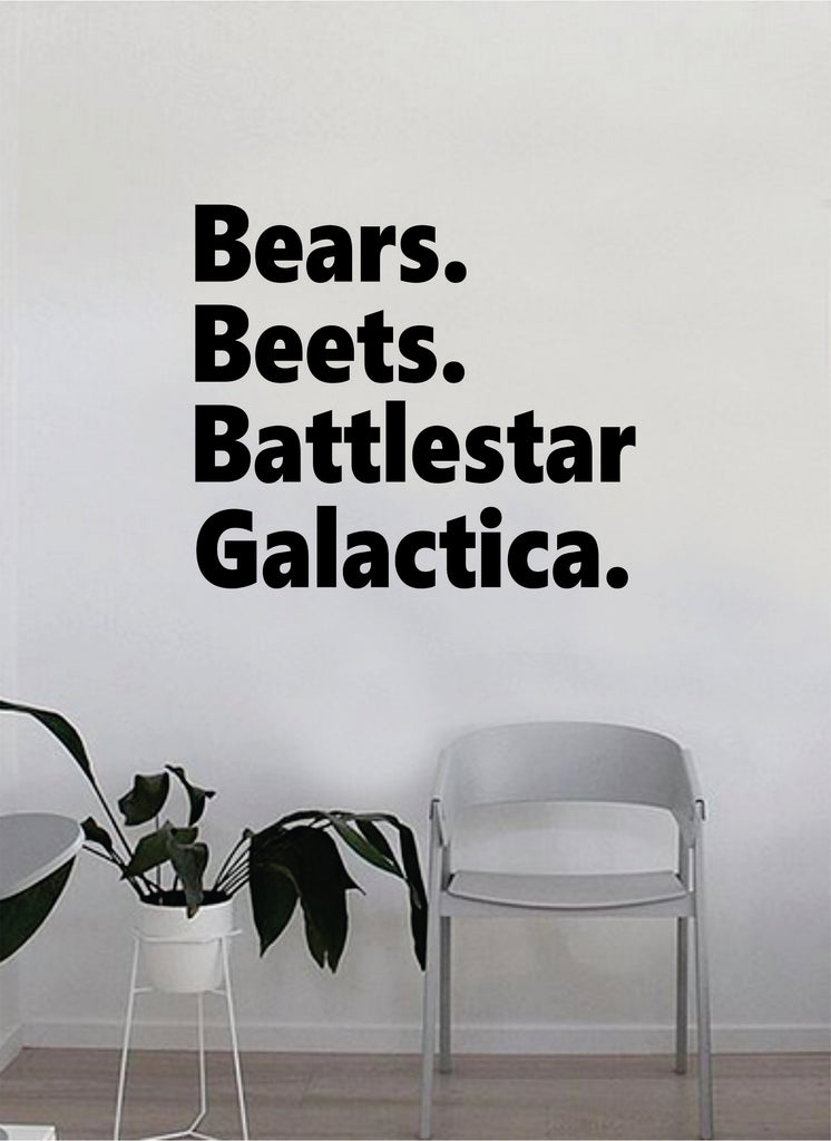 Bears Beets Battlestar Galactica Quote Decal Sticker Wall Vinyl Art Decor Bedroom Living Room Funny Inspirational Tv Shows The Office