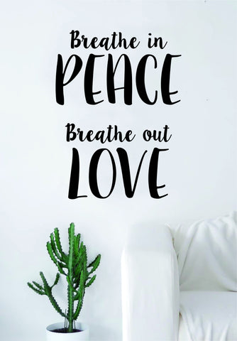 Breathe in Peace Breathe Out Love Quote Decal Sticker Wall Vinyl Art Decor Namaste Yoga Mandala Om Meditate Zen Buddha Lotus