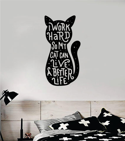 Cat I Work Hard Wall Decal Sticker Bedroom Home Room Art Vinyl Inspirational Decor Animals Kitten Pet Rescue Adopt Foster Teen