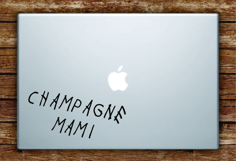 C Mami V2 Laptop Decal Sticker Vinyl Art Quote Macbook Apple Decor Funny Quote Music Girls Drake OVO