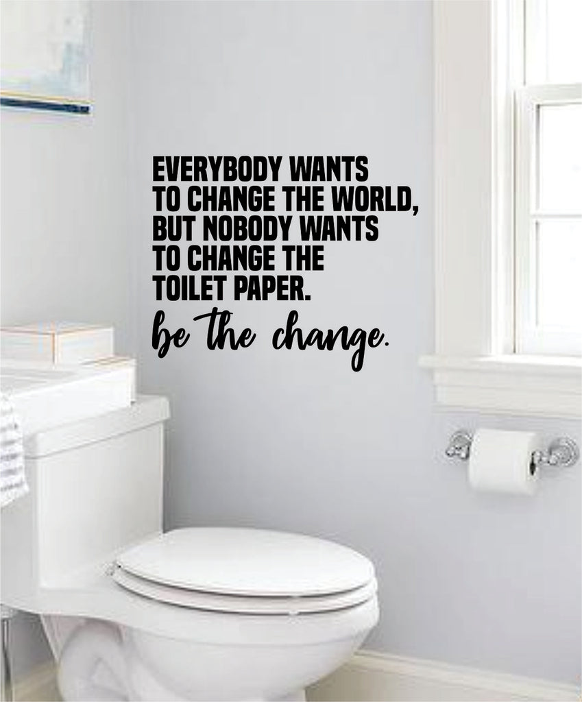 Change The World Decal Sticker Bedroom Living Room Wall Vinyl Art Home Decor Quote Family Funny Bathroom Toilet