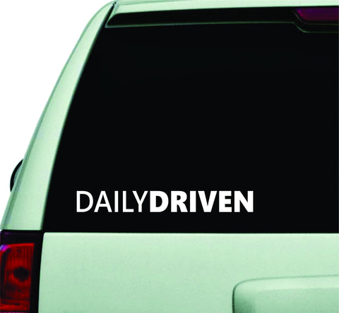 Daily Driven Small Quote Design Sticker Vinyl Art Words Decor Car Truck JDM Windshield Race Drift Window