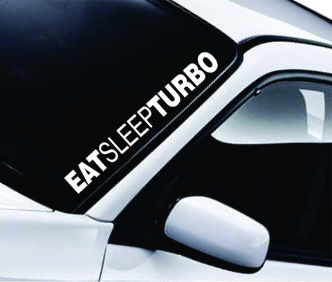 Eat Sleep Turbo Large Quote Design Sticker Vinyl Art Words Decor Car Truck JDM Windshield Race Drift Window