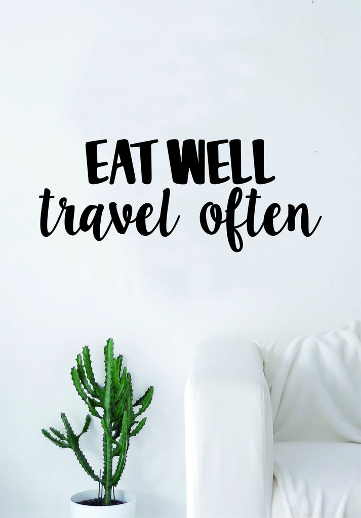 Eat Well Travel Often V2 Quote Wall Decal Sticker Bedroom Living ...